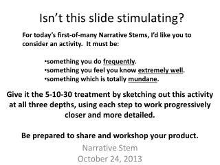 Isn't this slide stimulating?