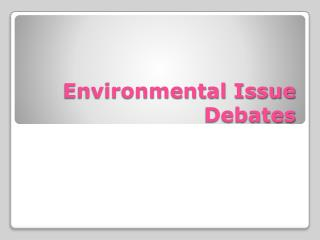 Environmental Issue Debates
