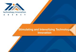 Stimulating and Intensifying Technology  Innovation
