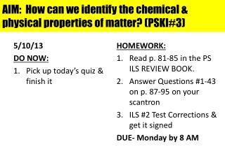 AIM:  How can we identify the chemical & physical properties of matter? (PSKI#3)