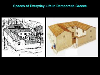 Spaces of Everyday Life in Democratic Greece
