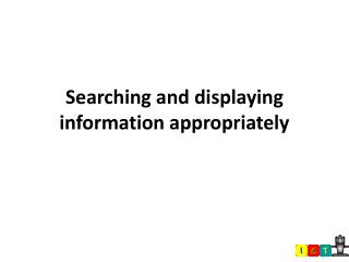 Searching and displaying information appropriately