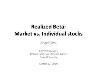 Realized Beta:  Market vs. Individual stocks