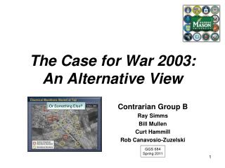 The Case for War 2003:  An Alternative View