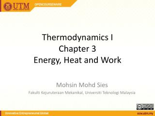 Thermodynamics I Chapter 3 Energy, Heat and Work
