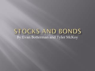 Stocks and Bonds