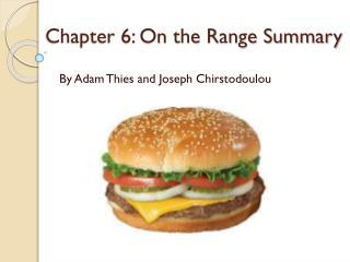 Chapter 6: On the Range Summary