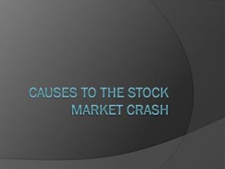 Causes to the Stock Market Crash