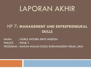 Laporan akhir hp 7:  Management and  Entrepreneural  Skills