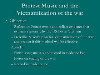 Protest  Music and the  Vietnamization  of the war