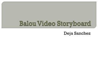 Balou  Video Storyboard