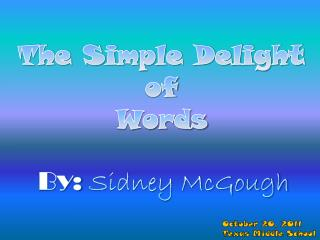 The Simple Delight  of  Words