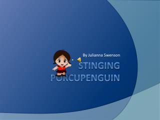Stinging  porcupenguin