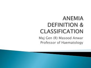 ANEMIA DEFINITION  CLASSIFICATION