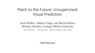 Patch to the Future: Unsupervised Visual Prediction