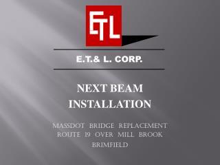 NEXT BEAM  INSTALLATION MASSDOT  BRIDGE  REPLACEMENT ROUTE  19  OVER  MILL  BROOK BRIMFIELD