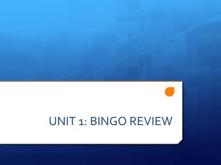 UNIT 1: BINGO REVIEW