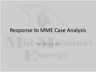 Response to MME Case Analysis
