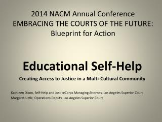 2014 NACM Annual Conference EMBRACING  THE COURTS OF THE FUTURE : Blueprint for Action