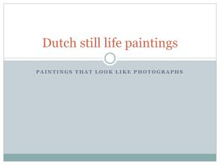 Dutch still life paintings