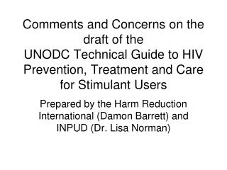 Prepared by the Harm Reduction International (Damon Barrett) and INPUD (Dr. Lisa Norman)