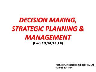 DECISION MAKING, STRATEGIC PLANNING & MANAGEMENT