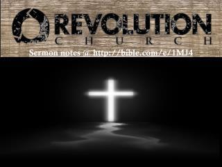 Sermon notes @ http ://bible/e/1MJ4