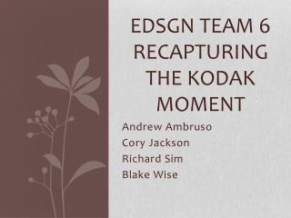 EDSGN Team 6  Recapturing the KODAK Moment