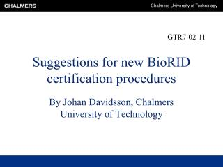 Suggestions for new BioRID certification procedures