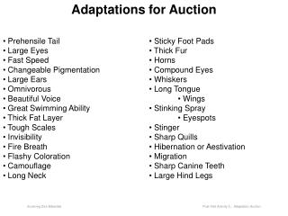 Adaptations for Auction •  Prehensile Tail • Sticky Foot Pads • Large Eyes  • Thick Fur