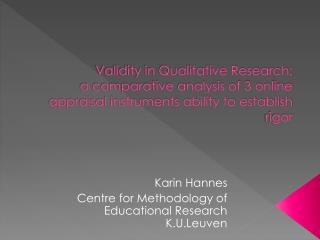 Karin  Hannes Centre for Methodology of Educational Research K.U.Leuven