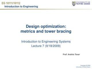 Design optimization:  metrics and tower bracing