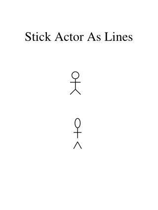 Stick Actor As Lines