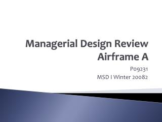 Managerial Design Review Airframe A
