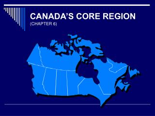 CANADA S CORE REGION CHAPTER 6