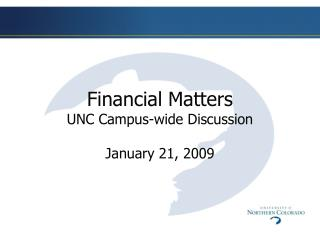 Financial Matters UNC  Campus-wide  Discussion January 21, 2009