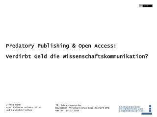 Predatory  Publishing & Open Access: Verdirbt Geld die Wissenschaftskommunikation?