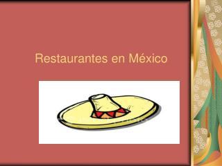 Restaurantes en M éxico