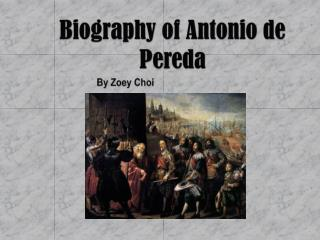 Biography of Antonio de  Pereda