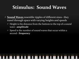 Stimulus:  Sound Waves