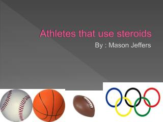 Athletes that use steroids