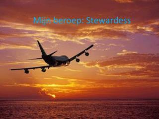 Mijn beroep: Stewardess