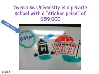 "Syracuse University is a private school with a ""sticker price"" of $59,000"