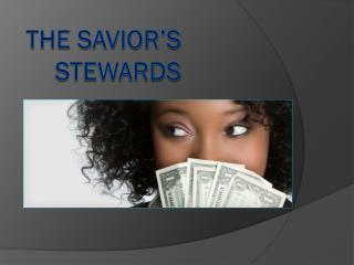 The Savior's stewards