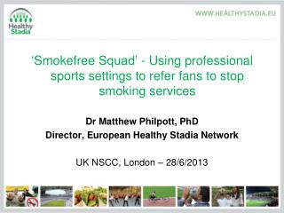 ' Smokefree  Squad' - Using professional sports settings to refer fans to stop smoking services
