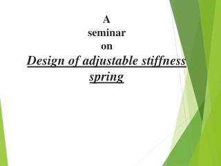 A seminar  on Design of adjustable stiffness spring