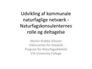 Udvikling af kommunale  naturfaglige netværk - Naturfagskonsulenternes  rolle og deltagelse