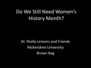 Do We Still Need Women's History Month?