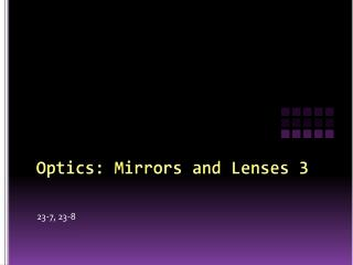 Optics: Mirrors and Lenses 3