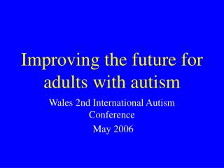 Improving the future for adults with autism